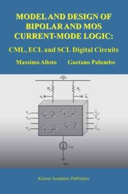 Alioto, Massimo - Model and Design of Bipolar and MOS Current-Mode Logic, ebook