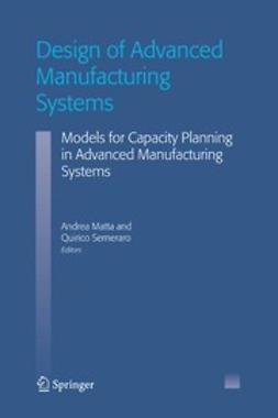 Matta, Andrea - Design of Advanced Manufacturing Systems, e-kirja