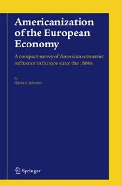 Schröter, Harm G. - Americanization of the European Economy, ebook