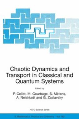 Collet, P. - Chaotic Dynamics and Transport in Classical and Quantum Systems, ebook