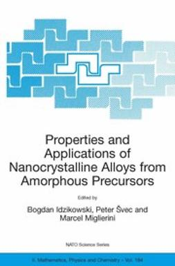 Idzikowski, Bogdan - Properties and Applications of Nanocrystalline Alloys from Amorphous Precursors, ebook