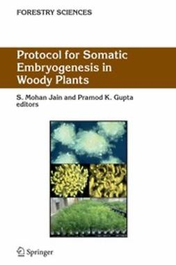 Gupta, Pramod K. - Protocol for Somatic Embryogenesis in Woody Plants, ebook