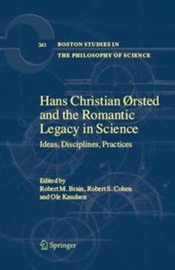 Brain, Robert Michael - Hans Christian Ørsted And The Romantic Legacy In Science, e-kirja
