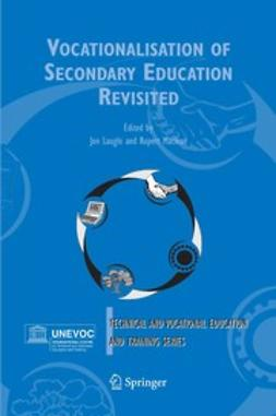 Lauglo, Jon - Vocationalisation of Secondary Education Revisited, ebook
