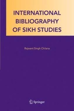 Chilana, Rajwant Singh - International Bibliography of Sikh Studies, ebook
