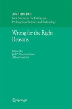 Buchwald, Jed Z. - Wrong for the Right Reasons, ebook