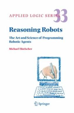 Thielscher, Michael - Reasoning Robots, ebook