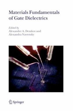 Demkov, Alexander A. - Materials Fundamentals of Gate Dielectrics, e-bok