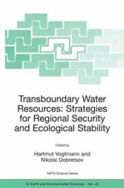 Dobretsov, Nikolai - Transboundary Water Resources: Strategies for Regional Security and Ecological Stability, ebook