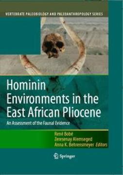 Alemseged, Zeresenay - Hominin Environments in the East African Pliocene: An Assessment of the Faunal Evidence, ebook
