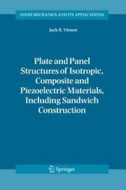 Plate and Panel Structures of Isotropic, Composite and Piezoelectric Materials, Including Sandwich Construction