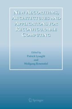 Lysaght, Patrick - New Algorithms, Architectures and Applications for Reconfigurable Computing, ebook