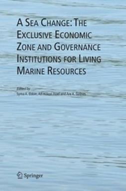 Ebbin, Syma A. - A Sea Change: The Exclusive Economic Zone and Governance Institutions for Living Marine Resources, ebook