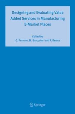 Designing and Evaluating Value Added Services in Manufacturing E-Market Places