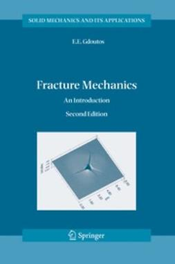 Gdoutos, E.E. - Fracture Mechanics, ebook
