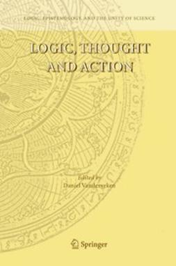 Vanderveken, Daniel - Logic, Thought and Action, e-bok