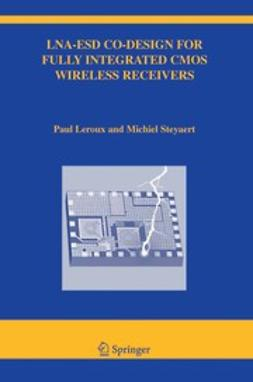 Leroux, Paul - LAN-ESD Co-Design for Fully Integrated CMOS Wireless Receivers, ebook