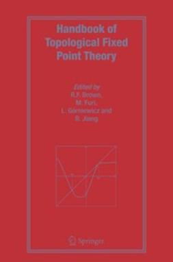 Brown, R. F. - Handbook of Topological Fixed Point Theory, ebook