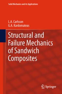 Carlsson, L.A. - Structural and Failure Mechanics of Sandwich Composites, e-bok