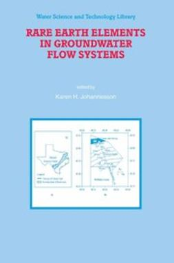 Johannesson, Karen H. - Rare Earth Elements in Groundwater Flow Systems, ebook