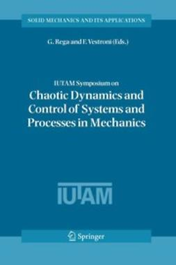 Rega, G. - IUTAM Symposium on Chaotic Dynamics and Control of Systems and Processes in Mechanics, e-bok