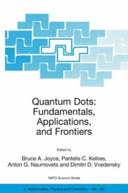 Joyce, Bruce A. - Quantum Dots: Fundamentals, Applications, and Frontiers, ebook