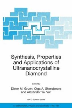 Gruen, Dieter M. - Synthesis, Properties and Applications of Ultrananocrystalline Diamond, ebook