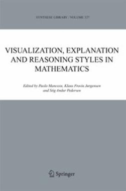 Jørgensen, Klaus Frovin - Visualization, Explanation and Reasoning Styles in Mathematics, ebook
