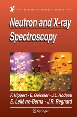 Hippert, Françoise - Neutron and X-ray Spectroscopy, ebook