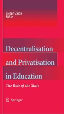 Zajda, Joseph - Decentralisation and Privatisation in Education, ebook
