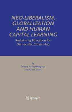 Hyslop-Margison, Emery J. - Neo-Liberalism, Globalization and Human Capital Learning, ebook