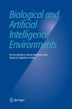 Apolloni, Bruno - Biological and Artificial Intelligence Environments, ebook