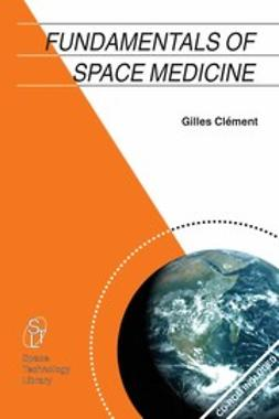 Clément, Gilles - Fundamentals of Space Medicine, ebook