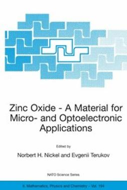 Nickel, Norbert H. - Zinc Oxide — A Material for Micro- and Optoelectronic Applications, ebook