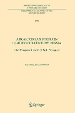 Faggionato, Raffaella - A Rosicrucian Utopia in Eighteenth-Century Russia, ebook