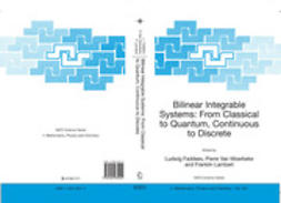 Faddeev, Ludwig - Bilinear Integrable Systems: From Classical to Quantum, Continuous to Discrete, ebook