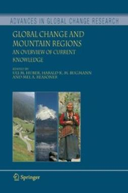 Bugmann, Harald K. M. - Global Change and Mountain Regions, e-kirja
