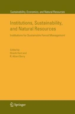Berry, R. Albert - Institutions, Sustainability, and Natural Resources, ebook
