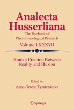 Tymieniecka, Anna-Teresa - Human Creation between Reality and Illusion, e-kirja
