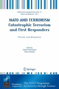 Edwards, Frances - NATO AND TERRORISM Catastrophic Terrorism and First Responders: Threats and Mitigation, ebook
