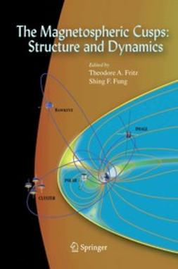 Fritz, Theodore A. - The Magnetospheric Cusps: Structure and Dynamics, e-bok