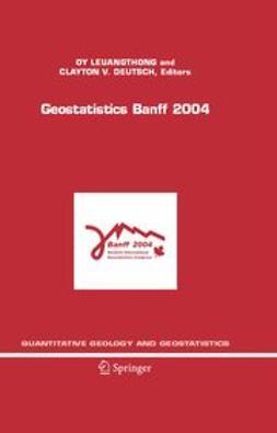 Deutsch, Clayton V. - Geostatistics Banff 2004, e-kirja