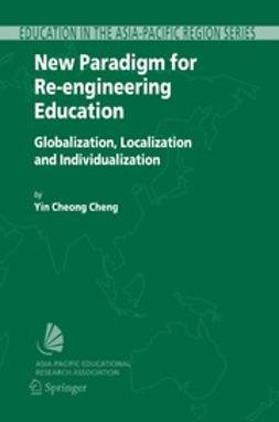 Cheng, Yin Cheong - New Paradigm for Re-engineering Education, ebook
