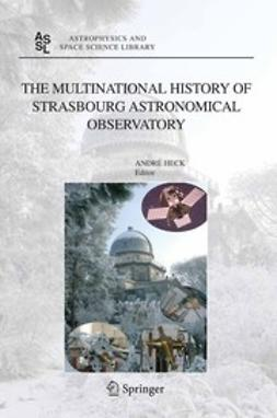 Heck, AndrÉ - The Multinational History of Strasbourg Astronomical Observatory, ebook