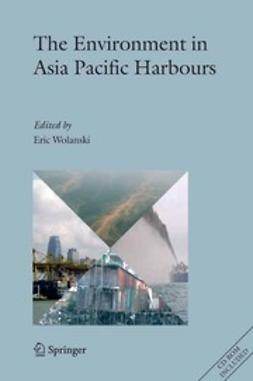 Wolanski, Eric - The Environment in Asia Pacific Harbours, ebook