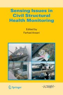 Ansari, Farhad - Sensing Issues in Civil Structural Health Monitoring, ebook
