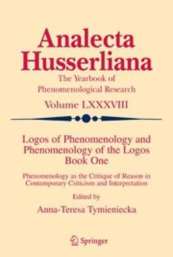 Tymieniecka, Anna-Teresa - Logos of Phenomenology and Phenomenology of the Logos. Book One, ebook