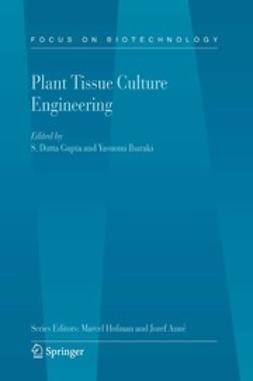 Gupta, S. Dutta - Plant Tissue Culture Engineering, ebook