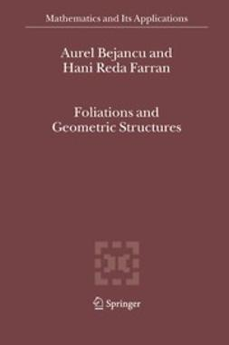Bejancu, Aurel - Foliations and Geometric Structures, ebook