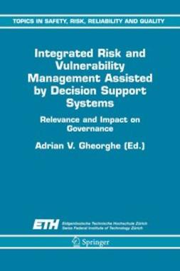 Gheorghe, Adrian V. - Integrated Risk and Vulnerability Management Assisted by Decision Support Systems, ebook